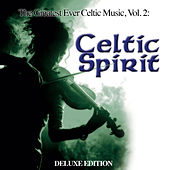 The Greatest Ever Celtic Music, Vol. 2: Celtic Spirit (Deluxe Edition) by Global Journey