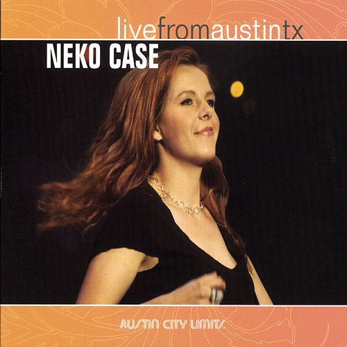 Live From Austin Tx by Neko Case