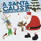 A Santa Cause 2 - It's A Punk Rock Christmas by Various Artists