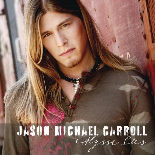 Alyssa Lies by Jason Michael Carroll