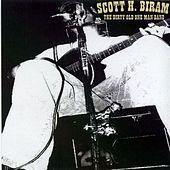 The Dirty Old One Man Band by Scott H. Biram
