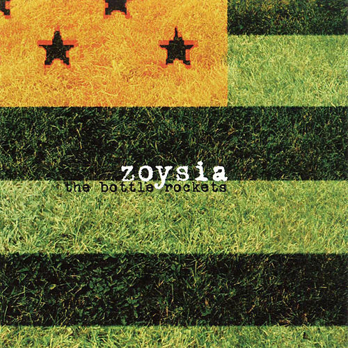 Zoysia by The Bottle Rockets