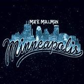 Minneapolis by Mark Mallman