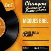 Jacques Brel à l'Olympia (Live, Mono Version) von Jacques Brel