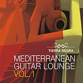Mediterranean Guitar Lounge Vol. 1 de Tierra Negra