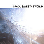 Spool Saves The World by Spool