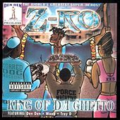 King Of Da Ghetto by Z-Ro