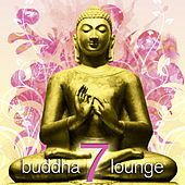 Buddha Lounge 7 by Various Artists