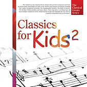 The Classical Greats Series, Vol.15: Classics for Kids 2 by Global Journey