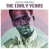 The Early Years de Jackie Edwards