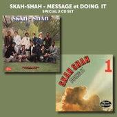 Message + Doing it de Skah Shah