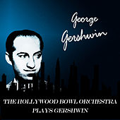 The Hollywood Bowl Orchestra Plays Gershwin de Leonard Pennario
