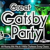 Great Gatsby Party – 60 Roaring 20s Hits & 1920s Charleston Swing Classics by Various Artists