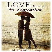 Love Music to Remember. Old Romantic Songs by Remember Orchestra