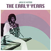 The Early Years by Jackie Mittoo