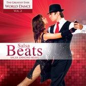 The Greatest Ever World Dance, Vol. 2: Salsa Beats – Salsa Dancing Music by Global Journey
