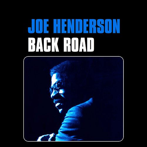 Back Road by Joe Henderson