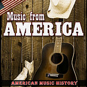 Músic from America. American Music History by Various Artists