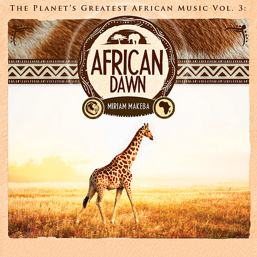 The Planet's Greatest African Music, Vol. 3: African Dawn by Miriam Makeba