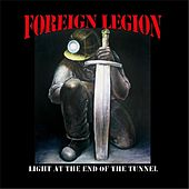 Light At the End of the Tunnel by Foreign Legion