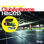 Sirup Club Anthems «Hits 2013» von Various Artists