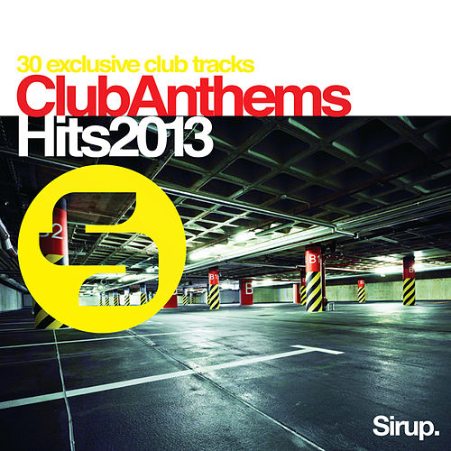 Sirup Club Anthems «Hits 2013» by Various Artists
