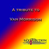 A Tribute To Van Morrison by Saxtribution