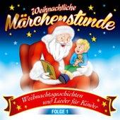 Weihnachtliche Märchenstunde - Weihnachtsgeschichten und Lieder für Kinder von Various Artists