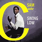 Swing Low (Remastered) by Sam Cooke