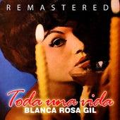 Toda una Vida by Blanca Rosa Gil