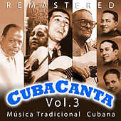 Cuba Canta Vol. 3 Música Tradicional Cubana by Various Artists