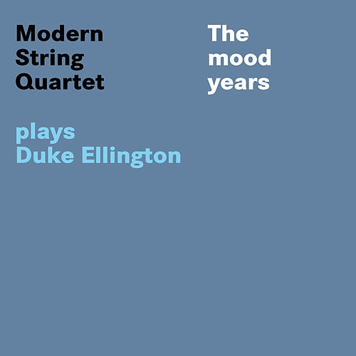 Plays Duke Ellington by Modern String Quartet