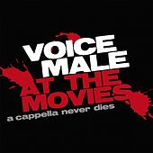 At the Movies (A Cappella Never Dies) de Voice Male