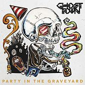 Party In The Graveyard by Ghost Town