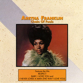 Chain of Fools by Aretha Franklin