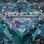 Stay With Me by Kronicles