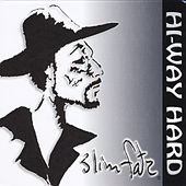 Hi-Way Hard by Slim Fatz