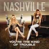 You're The Kind Of Trouble von Nashville Cast