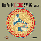 The Art of Electro Swing, Vol. 3 by Various Artists