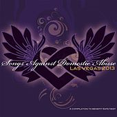 Songs Against Domestic Abuse Vegas 2013 by Various Artists