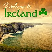 Welcome to Ireland (Original Recordings Remastered Extended Edition) by Various Artists