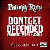 Dont Get Offended (feat. Iamsu & Josh K) [Street Version] von Philthy Rich