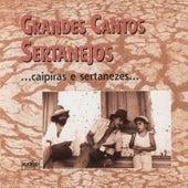 Grandes Cantos Sertanejos Caipiras e Sertanezes de Various Artists
