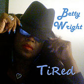 Tired - Single de Betty Wright