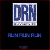 Run Run Run by Dumpy's Rusty Nuts