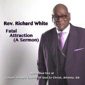 Fatal Attraction (A Sermon) by Rev. Richard White