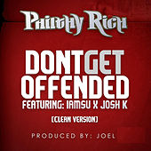 Dont Get Offended (feat. Iamsu & Josh K) [Radio Version] von Philthy Rich