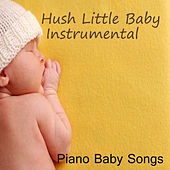 Hush Little Baby: Instrumental Piano Baby Songs by The O'Neill Brothers Group