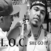 She Got It by L.O.C.