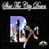 Shut the City Down by Rx